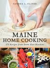 Maine Home Cooking: 175 Recipes from Down East Kitchens Cover Image