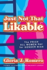 Just Not That Likable: The Price All Women Pay for Gender Bias Cover Image