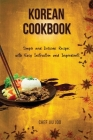 Korean Cookbook Simple and Delicious Recipes with Easy Instruction and Ingredients Cover Image