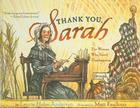 Thank You, Sarah!: The Woman Who Saved Thanksgiving Cover Image
