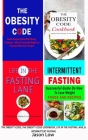 The Obesity Code, the Obesity Code Cookbook, Life in the Fasting Lane & Intermittent Fasting Cover Image