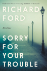 Sorry for Your Trouble: Stories Cover Image