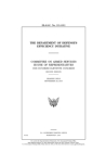 The Department of Defense's efficiency initiative: Committee on Armed Services, House of Representatives, One Hundred Eleventh Congress, second sessio Cover Image