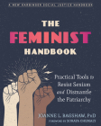 The Feminist Handbook: Practical Tools to Resist Sexism and Dismantle the Patriarchy Cover Image