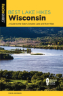 Best Lake Hikes Wisconsin: A Guide to the State's Greatest Lake and River Hikes Cover Image