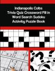Indianapolis Colts Trivia Quiz Crossword Fill in Word Search Sudoku Activity Puzzle Book Cover Image