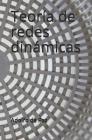 Teoría de redes dinámicas: Fragmentos de filosofía natural Cover Image