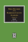 Bible Records of Barbour County, Alabama. Volume #1 Cover Image