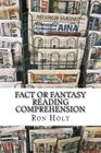 Fact or Fantasy? Reading comprehension: This compilation of items from the past and the present will allow readers to make comparisons, express opinio Cover Image