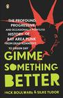 Gimme Something Better: The Profound, Progressive, and Occasionally Pointless History of Bay Area Punk from Dead Kennedys to Green Day Cover Image