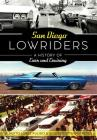 San Diego Lowriders: A History of Cars and Cruising Cover Image