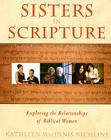 Sisters in Scripture: Exploring the Relationships of Biblical Women Cover Image