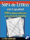 Sopa de Letras en Español: 200 Rompecabezas para toda la Familia, Letra Grande: 200 Cover Image
