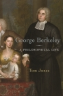 George Berkeley: A Philosophical Life Cover Image