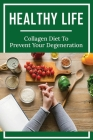 Healthy Life: Collagen Diet To Prevent Your Degeneration: Nails Cover Image