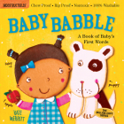 Indestructibles: Baby Babble: Chew Proof · Rip Proof · Nontoxic · 100% Washable (Book for Babies, Newborn Books, Safe to Chew) Cover Image