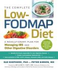 The Complete Low-FODMAP Diet: A Revolutionary Plan for Managing IBS and Other Digestive Disorders Cover Image