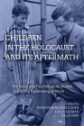 Children in the Holocaust and Its Aftermath: Historical and Psychological Studies of the Kestenberg Archive Cover Image