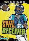 Jake Maddox: Speed Receiver (Team Jake Maddox) Cover Image