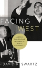 Facing West: American Evangelicals in an Age of World Christianity Cover Image