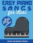 Easy Piano Songs for Kids: 40 Super Easy Piano Songs For Beginners Cover Image