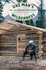 One Man's Wilderness, 50th Anniversary Edition: An Alaskan Odyssey Cover Image