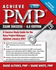 Achieve PMP Exam Success, Updated 6th Edition: A Concise Study Guide for the Busy Project Manager, Updated January 2021 Cover Image