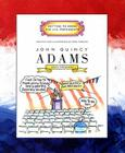 John Quincy Adams (Getting to Know the U.S. Presidents) Cover Image