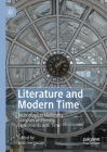Literature and Modern Time: Technological Modernity; Glimpses of Eternity; Experiments with Time Cover Image