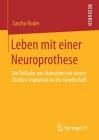 Leben Mit Einer Neuroprothese: Die Teilhabe Von Menschen Mit Einem Cochlea-Implantat an Der Gesellschaft Cover Image
