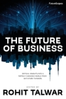 The Future of Business: Critical Insights into a Rapidly Changing World from 60 Future Thinkers Cover Image