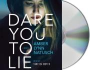 Dare You to Lie (Hometown Antihero #1) Cover Image
