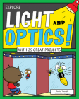 Explore Light and Optics!: With 25 Great Projects (Explore Your World) Cover Image