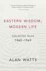 Eastern Wisdom, Modern Life: Collected Talks: 1960-1969 Cover Image