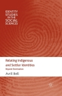 Relating Indigenous and Settler Identities: Beyond Domination (Identity Studies in the Social Sciences) Cover Image