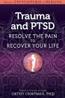 Trauma and Ptsd: Resolve the Pain to Recover Your Life Cover Image