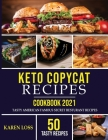 KETO COPYCAT RECIPES Cookbook 2021 (50 Recipes-Color Edition-Volume 6): 50 Tasty American Famous Secret Restaurant Recipes Adapted into the Most Wante Cover Image