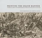 Printing the Grand Manner: Charles Le Brun and Monumental Prints in the Age of Louis XIV Cover Image