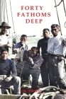 Forty Fathoms Deep Cover Image