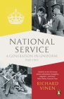 National Service: A Generation in Uniform 1945-1963 Cover Image