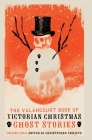 The Valancourt Book of Victorian Christmas Ghost Stories, Volume 4 Cover Image