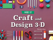 Craft and Design 3-D (Make It!) Cover Image