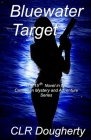 Bluewater Target: The 15th Novel in the Caribbean Mystery and Adventure Series Cover Image