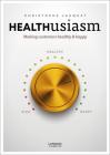 Healthusiasm: Making Customers Healthy & Happy Cover Image