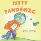 Patty and the Pandemic: a COVID-19 Education Book Cover Image