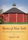 Barns of New York: Rural Architecture of the Empire State Cover Image