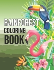 Rainforest Coloring Book: Fun Activity Rainforest Animals and Plants Coloring Book for Adults Relaxation - Protect the Wildlife Gifts for People Cover Image