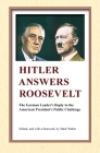 Hitler Answers Roosevelt: The German Leader's Reply to the American President's Public Challenge Cover Image