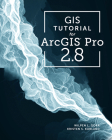 GIS Tutorial for Arcgis Pro 2.8 Cover Image