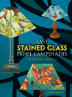 Easy Stained Glass Panel Lampshades: 20 Original Designs (Dover Stained Glass Instruction) Cover Image